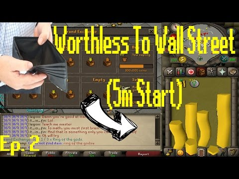 [OSRS Merching] Worthless to Wall Street Ep 2!! [5 Mill Start Series]