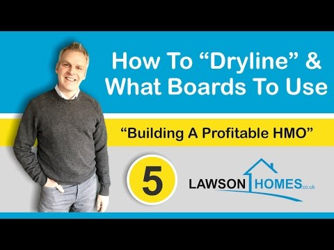How To Dryline (Drywall) And What Plasterboard To Use On Your Next Property Development Or HMO