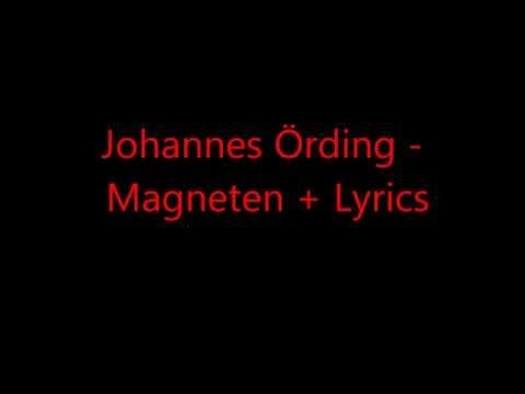 Johannes Örding - Magneten + Lyrics