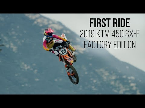 First Ride:  KTM  SX-F Factory Edition - in K