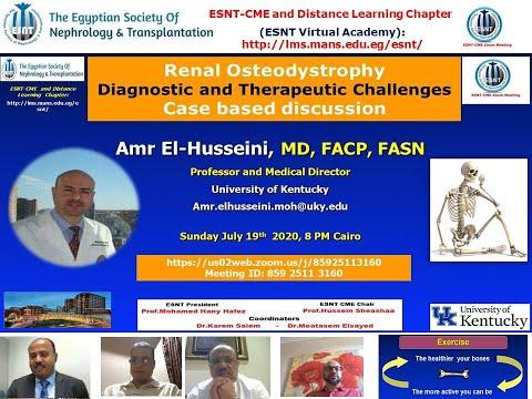 Renal Osteodystrophy management challenges. (Case based). Prof. Amr El-Husseini, 19 July 2020