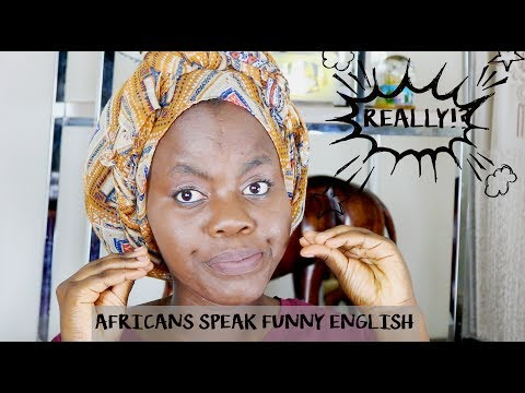"Africans Speak ""Funny"" English 