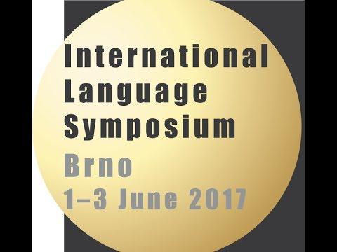 International Language Symposium Brno, Czech Republic June 1-3, 2017