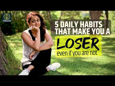 5 Daily Habits That Make You Look Like A Loser | Soft Skills Training | Personal Development