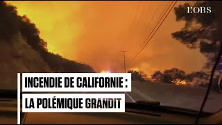 Californie : l'incendie se poursuit, la polémique grandit
