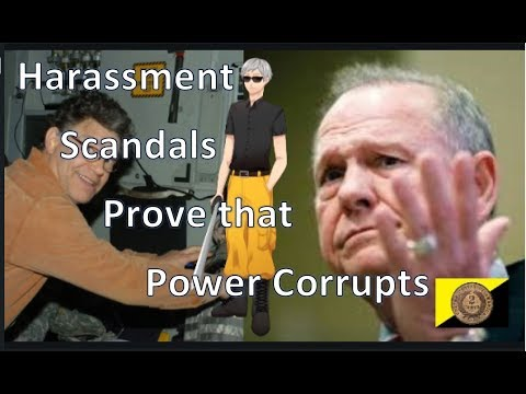 Harassment Scandals Prove that Power Corrupts