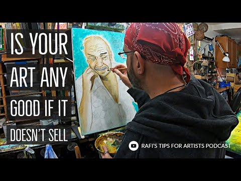 Is Your Art Any Good If It Doesn't Sell - Artist Podcast