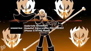 "Undertale - ""Disbelief [Interstellar Retribution]"" [Phase 1] NITRO Remix"