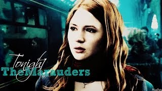 ► The Marauders || Tonight