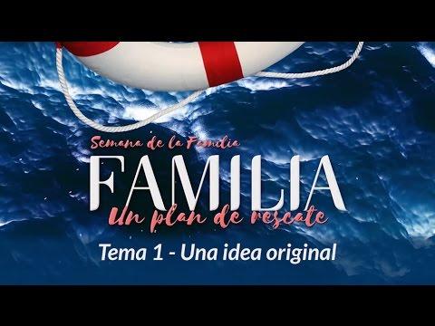 Tema 1 Una Idea Original Semana De La Familia 2017 Youtube