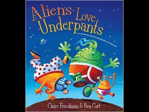 Childrens book read aloud ALIENS LOVE UNDERPANTS YouTube