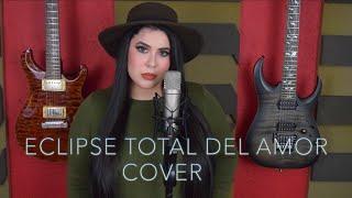 Eclipse total del amor-Yuridia/Amanda Flores (Cover)