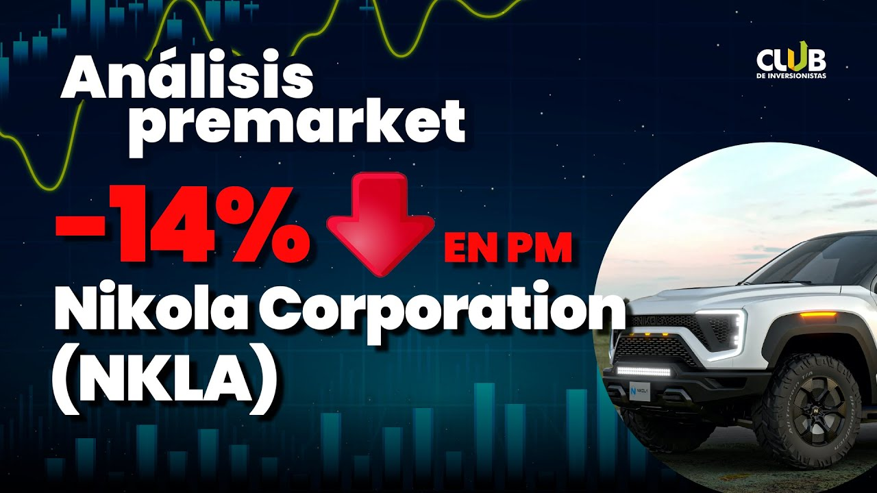 Nikola (NKLA) -14% en PM. Análisis Premarket Miércoles 25 de Noviembre 2020