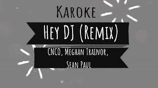 CNCO, Meghan Trainor, Sean Paul - Hey DJ (Remix) Karaoke No Vocal