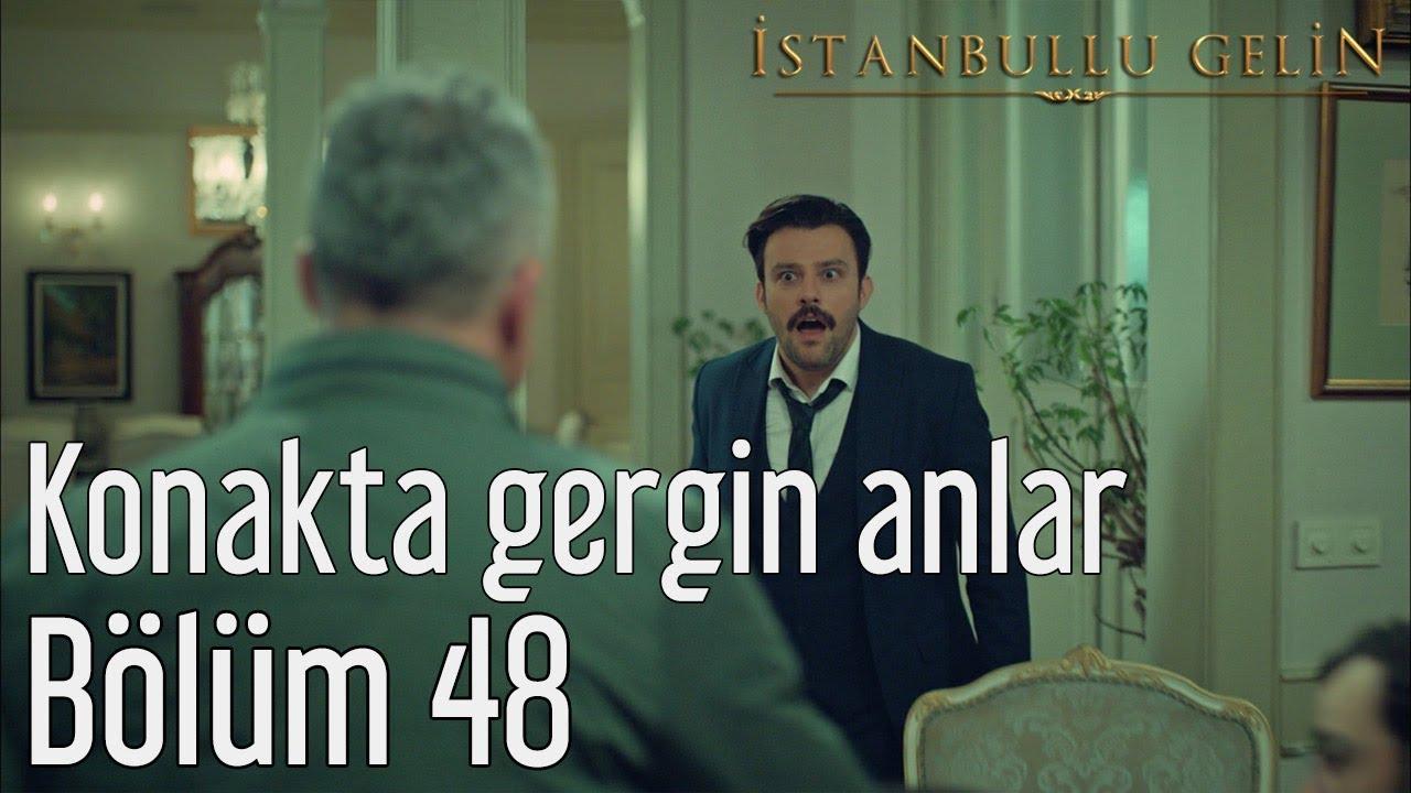 İstanbullu Gelin 48. Bölüm - Konakta Gergin Anlar