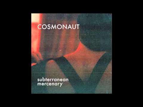 Cosmonaut - Subterranean Mercenary