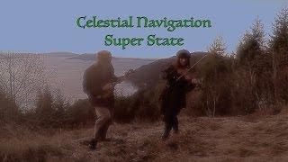 Super State  ~ Celestial Navigation ~