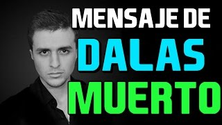 Video MENSAJE DE DALAS REVIEW MUERTO download MP3, 3GP, MP4, WEBM, AVI, FLV April 2018