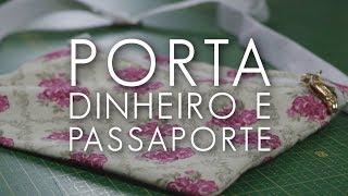 Porta Dinheiro e Passaporte (Tutorial Patchwork)