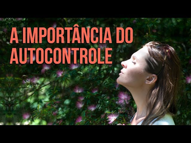 A Importância do Autocontrole