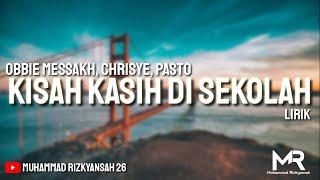 Kisah Kasih Di Sekolah (OST Dari Jendela SMP) [Lirik] - Obbie Messakh, Chrisye, Pasto