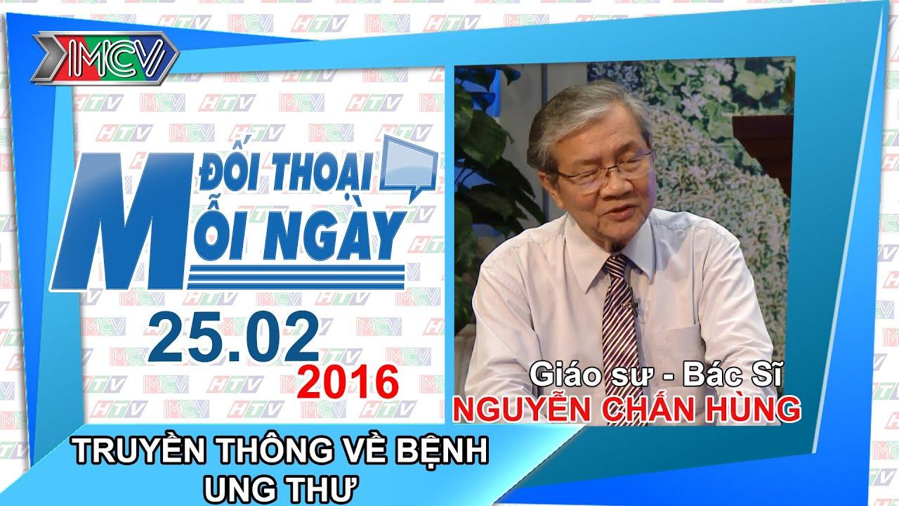 Truyền thông về bệnh ung thư – GS.BS. Nguyễn Chấn Hùng | ĐTMN 250216