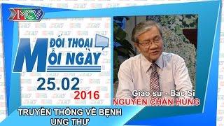 truyen thong ve benh ung thu - gsbs nguyen chan hung  dtmn 250216