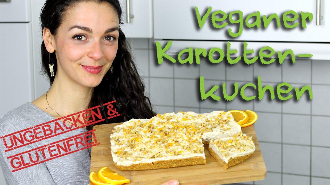 Veganer Karottenkuchen No Bake Gesund Glutenfrei Lecker Youtube