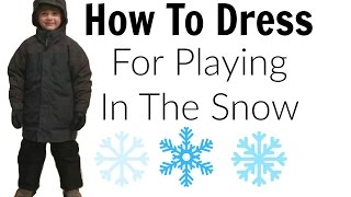 How To Dress For Playing In The Snow | Cold Weather Dressing Tips