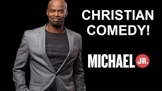 Christian Comedy ~ Michael Jr.