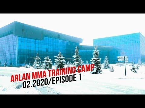 ARLAN MMA TRAINING CAMP\02.2020 EPISODE 1