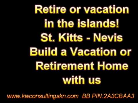 Vacation in the Islands - St. Kitts - Nevis. Retire in The Islands - Buy a Property