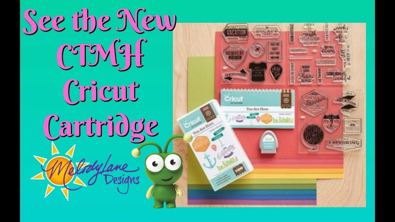 CTMH New Cricut Cartridge You Are Here
