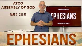 Sunday, July 4, 2021: Ephesians, Part 5, Chapter 2:11-22