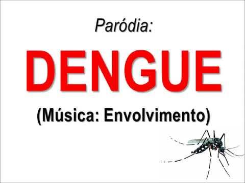 Dengue (Paródia Envolvimento - MC Loma)