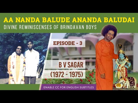 Episode 3 - Sri BV Sagar  | Divine Reminiscences of Brindavan Boys With Sri Sathya Sai