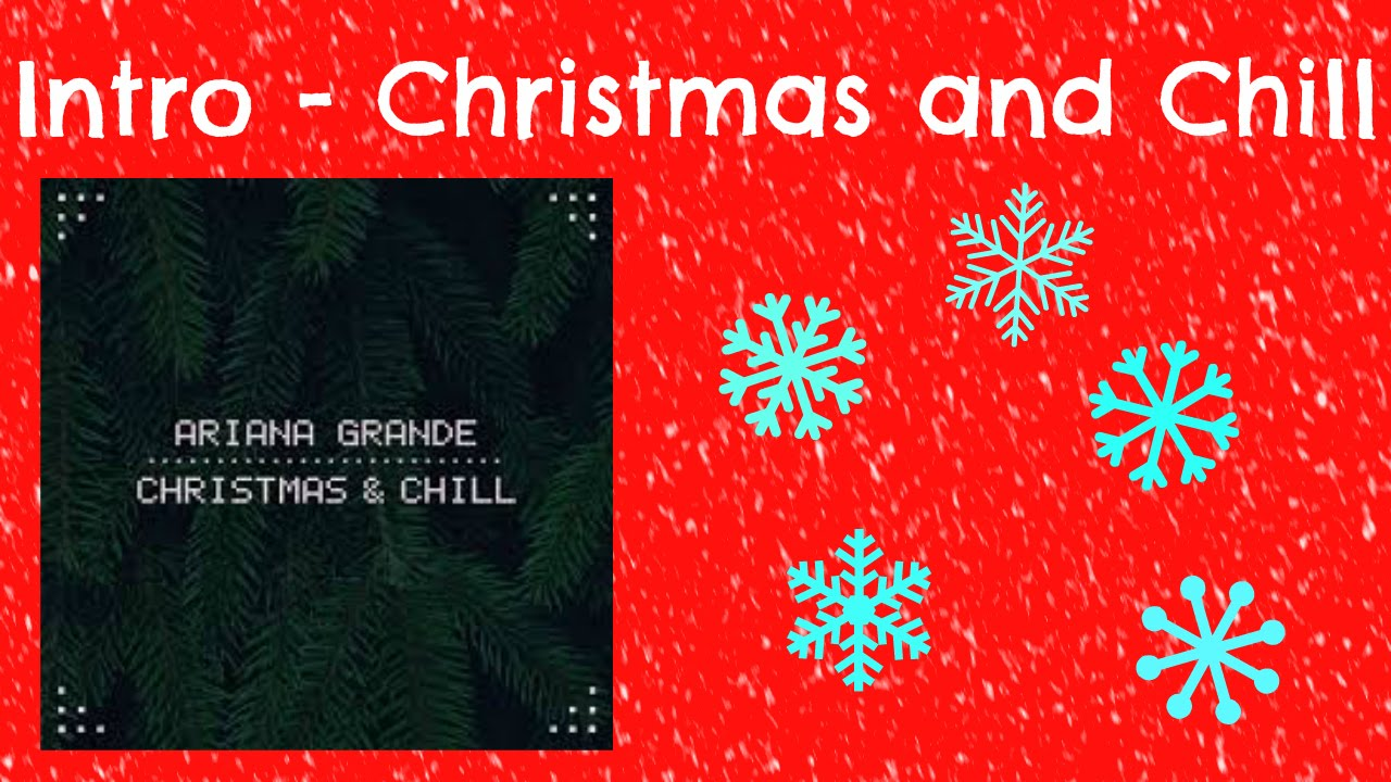 Christmas And Chill.Intro Christmas And Chill Roblox Music Video
