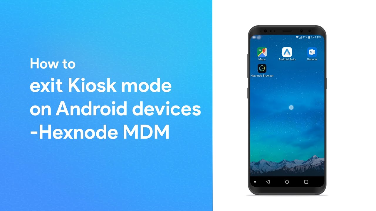 How to exit Android kiosk mode in Hexnode MDM - Help