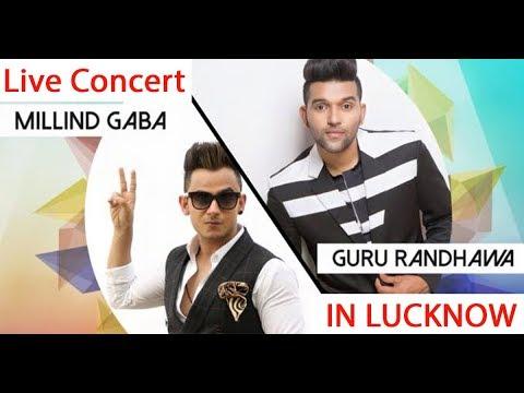 Guru Randhawa and Millind Gaba || Live Concert || Lucknow The City of Nawab