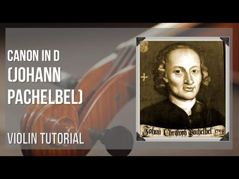 How to play Canon in D by Johann Pachelbel on Violin (Tutorial)
