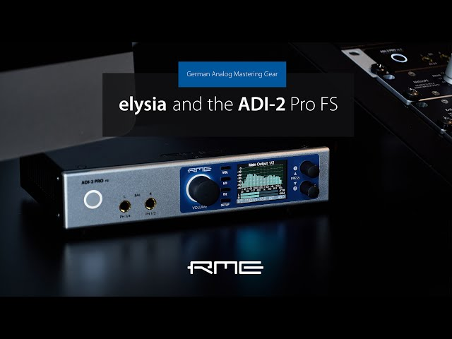 elysia relies on the ADI-2 Pro FS for Product Development and Mastering
