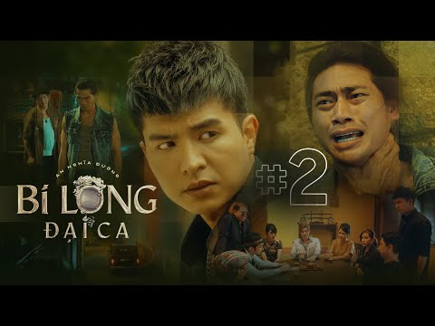 BI LONG ĐẠI CA Tập 2 | THẬP BÁT CA báo thù cho TÀI NHỚT, CHÓ ĐIÊN bị đâm | Phim giang hồ 2021