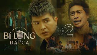 Download BI LONG ĐẠI CA Tập 2 | Hứa Minh Đạt, Khả Như, Steven Nguyễn, Lợi Trần | Webdrama Yang Hồ 2021