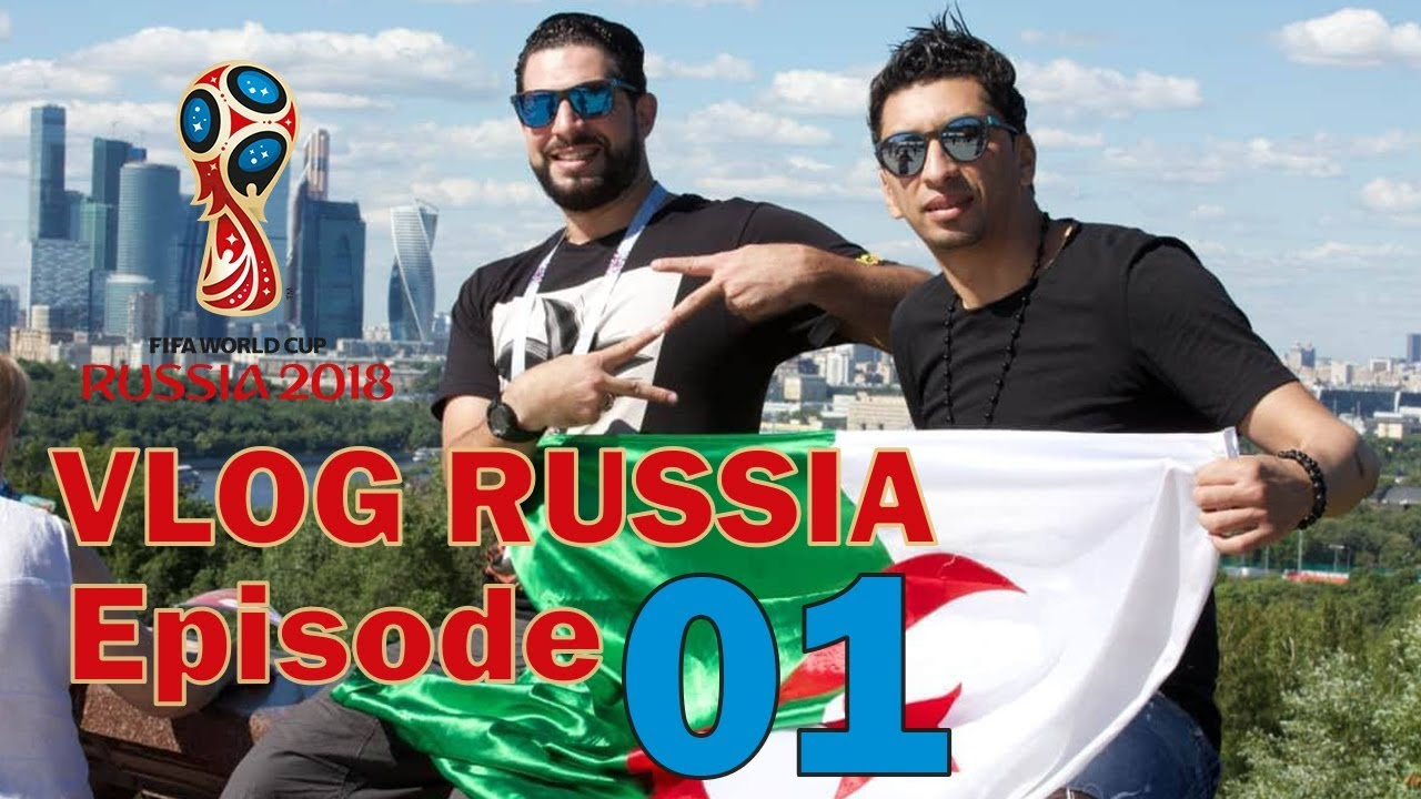 Vlog Zanga crazy mondial Russia 2018 ep (1)  - حلقة الاولى فلوج زنقة كريزي روسيا - 2018