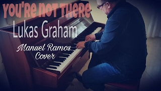 Lukas Graham - You're not there (PIANO COVER)