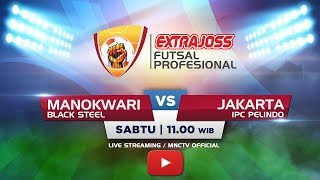 BLACK STEEL (MANOKWARI) VS IPC PELINDO (JAKARTA) - (FT : 7-3) Extra Joss Futsal Profesional 2018
