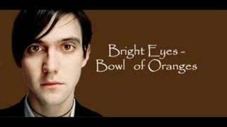 Bright Eyes - Bowl of Oranges