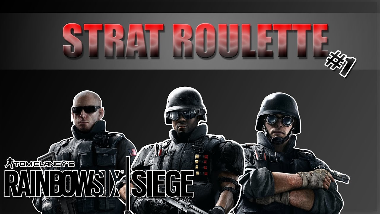 strat roulette rainbow six siege youtube. Black Bedroom Furniture Sets. Home Design Ideas