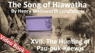 17 - The Song of Hiawatha by Henry Wadsworth Longfellow