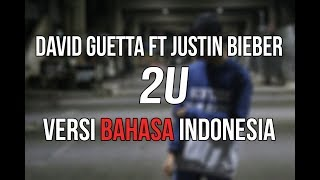 Video David Guetta ft Justin Bieber - 2U versi Bahasa Indonesia by Trisnanto (Arti dan Lirik) download MP3, 3GP, MP4, WEBM, AVI, FLV Maret 2018